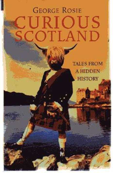 Image for Curious Scotland : Tales from a Hidden History