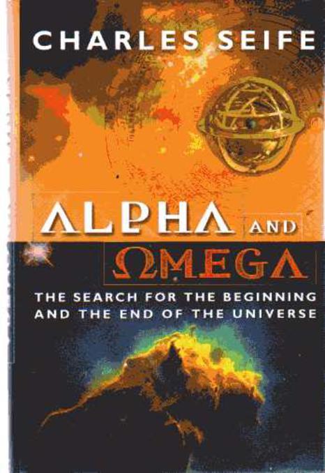 Image for The Alpha and the Omega : The Ultimate Triumph of Cosmology