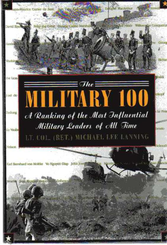 Image for The Military 100 : A Ranking of the Most Influential Military Leaders of All Time