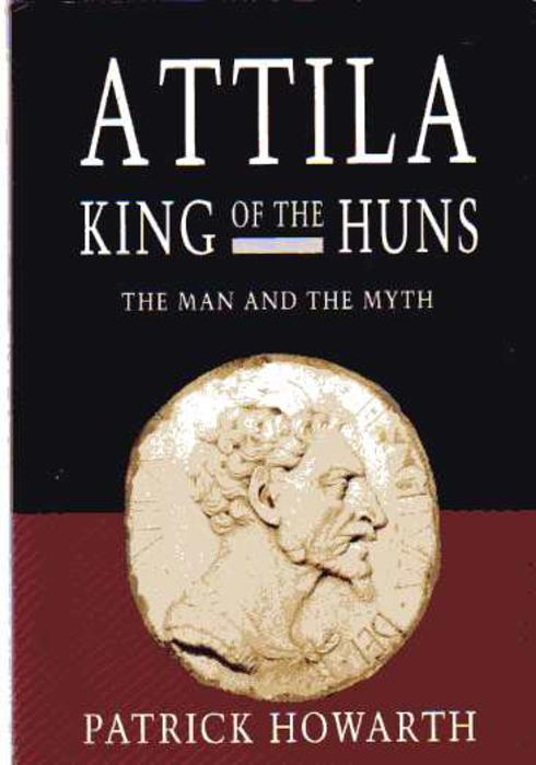 Image for Attila, King of the Huns : The Man and the Myth