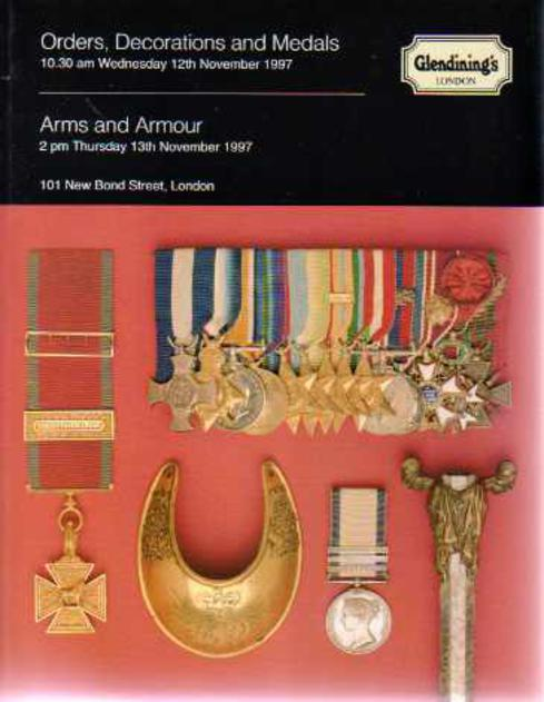 Image for Glendining's Sales Catalogue - Orders Decorations and Medals  & Arms and Armour 12th  & 13th November 1997