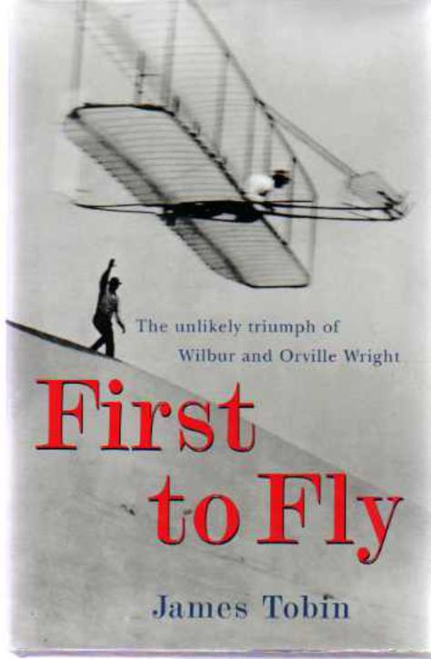 Image for First to Fly : The Unlikely Triumph of Wilbur and Orville Wright