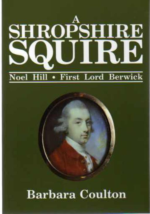 Image for A Shropshire Squire : Noel Hill, First Lord Berwick
