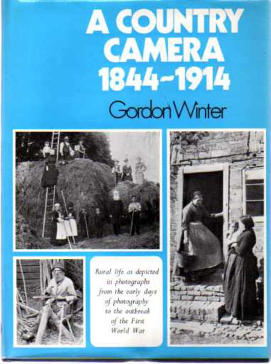 Image for A Country Camera, 1844-1914 : Rural Life As Depicted in Photographs from the Early Days of Photography to the Outbreak of the First World War