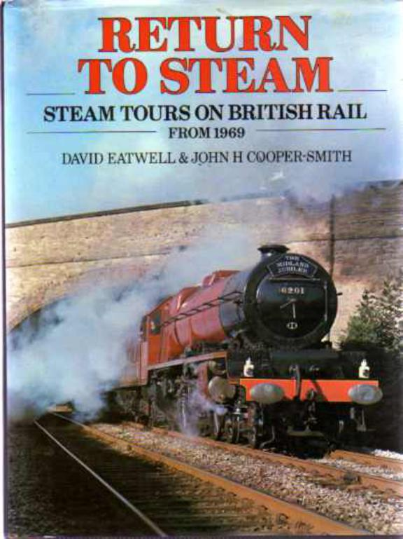 Image for Return to Steam : Steam Tours on British Rail from 1969