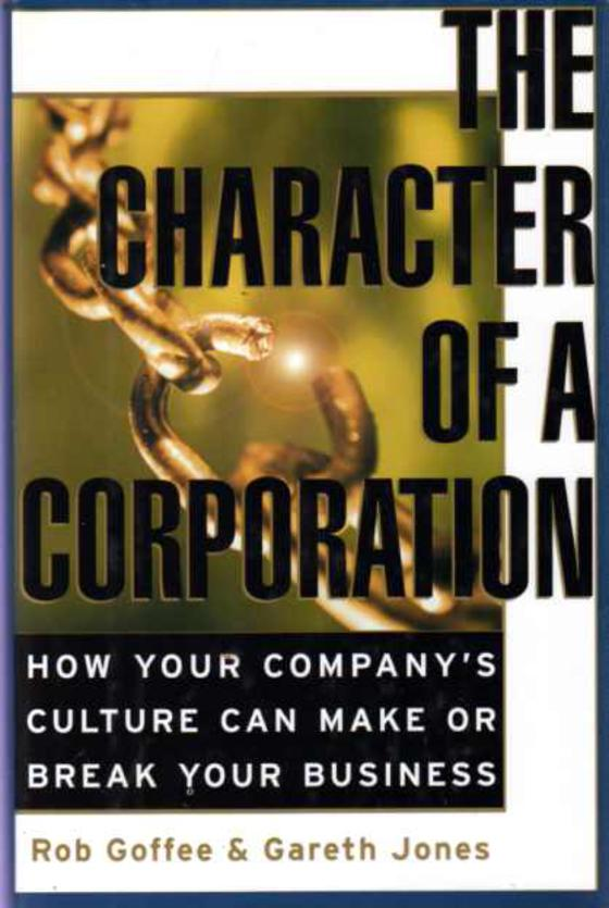 Image for The Character of a Corporation : How Your Company's Culture Can Make or Break Your Business