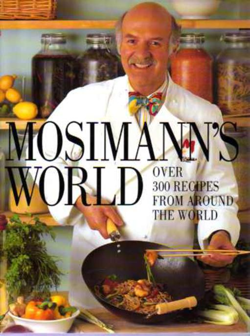 Image for Mosimann's World : Over 300 Authentic Recipes from Around the World (SIGNED COPY)