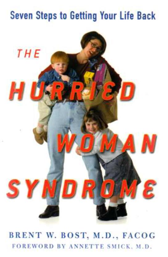 Image for The Hurried Woman Syndrome : A Seven-Step Program to Conquer Fatigue, Control Weight, and Restore Passion to Your Relationship