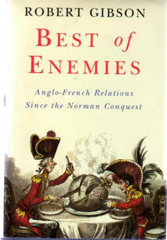 Image for Best of Enemies : Anglo-French Relations Since the Norman Conquest