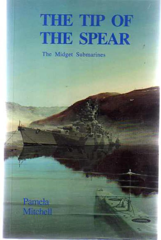 Image for Tip of the Spear : The Midget Submarines (SIGNED COPY)