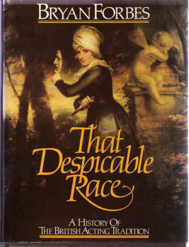 Image for That Despicable Race : The History of the British Acting Tradition (SIGNED COPY)