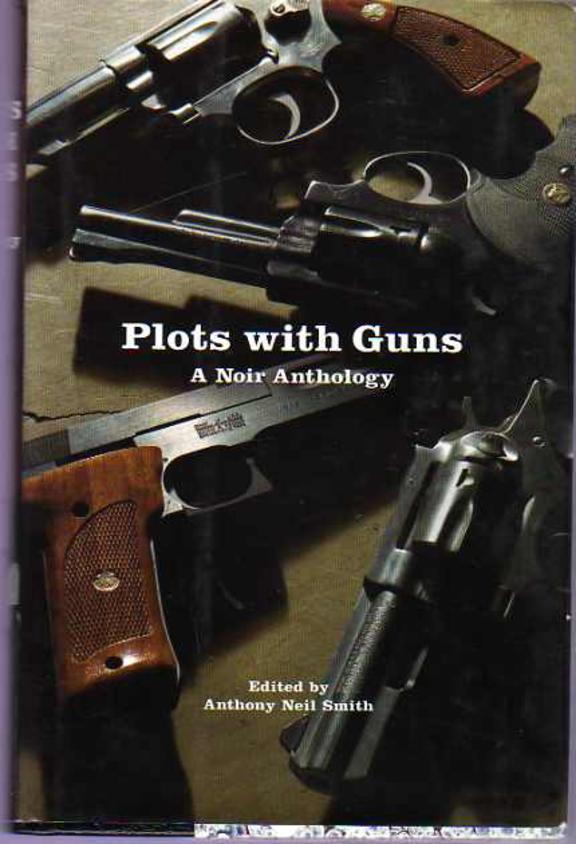Image for Plots With Guns : A Noir Anthology  (SIGNED COPY)