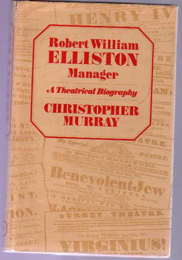 Image for Robert William Elliston, Manager : A Theatrical Biography
