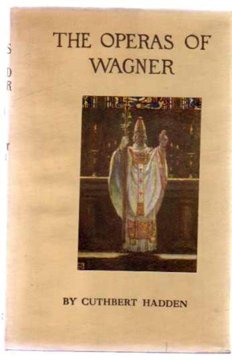 Image for The Operas of Wagner : Their Plots Music and History