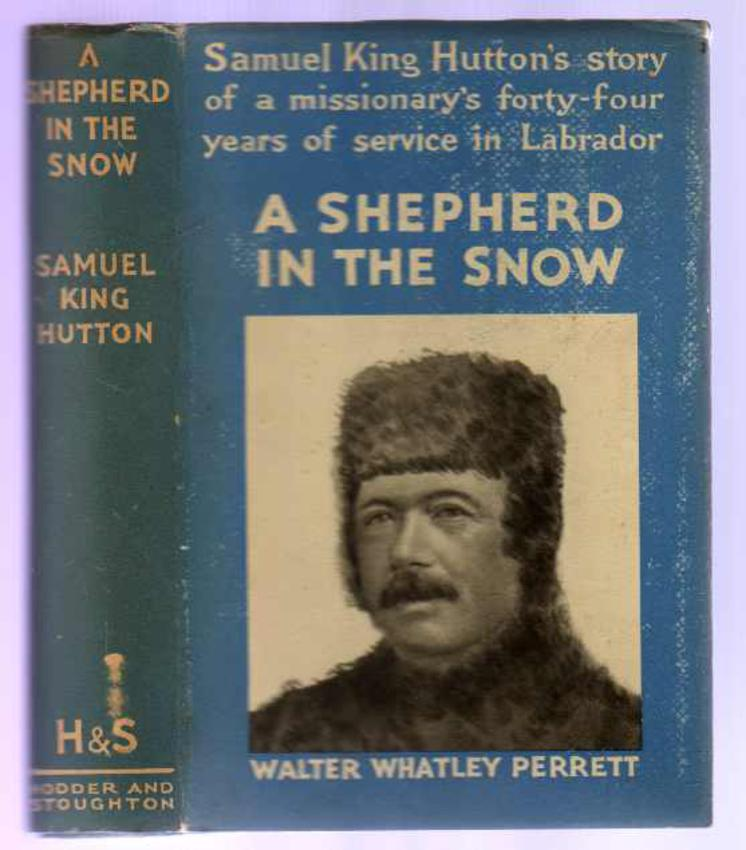Image for A Shepherd in the Snow - The Life Story of Walter Perrett of Labrador  (SIGNED COPY)