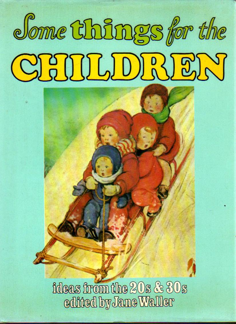 Image for Some Things for the Children : Ideas from the 20s & 30s