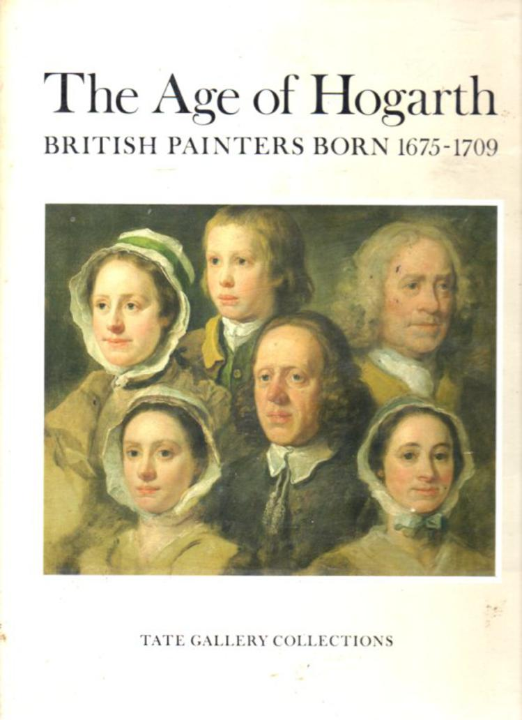 Image for The Age of Hogarth : British Painters Born 1675-1709