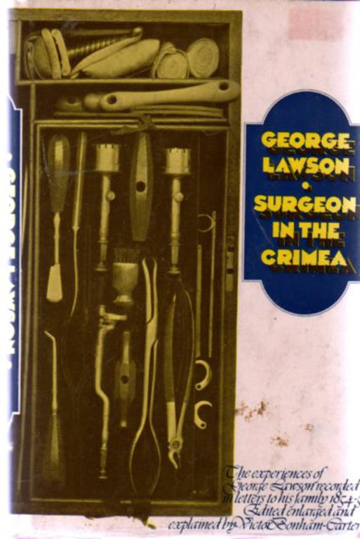 Image for Surgeon In The Crimea : The Experiences Of George Lawson Recorded In Letters To His Family 1854-1855