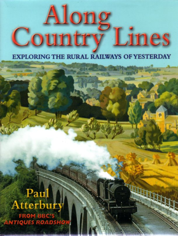 Image for Along Country Lines - Exploring the Rural Railways of Yesterday
