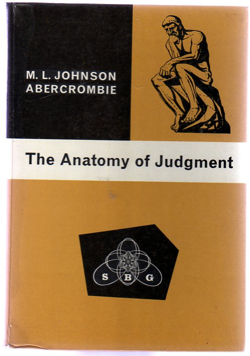 Image for The Anatomy of Judgement - an Investigation Into the Processes of  Perception and Reasoning