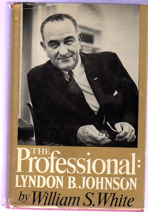 Image for The Professional : Lyndon B. Johnson (SIGNED COPY)