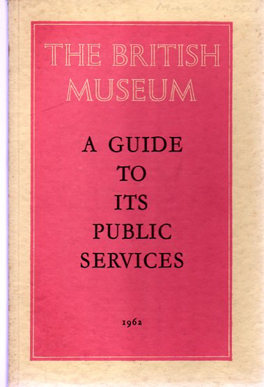 Image for The British Museum : A Guide to Its Public Services