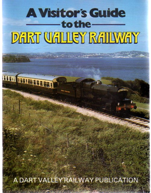 Image for A Visitor's Guide to the Dart Valley and Torbay & Dartmouth Railways