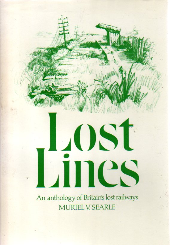 Image for Lost Lines : An Anthology of Britain's Lost Railways