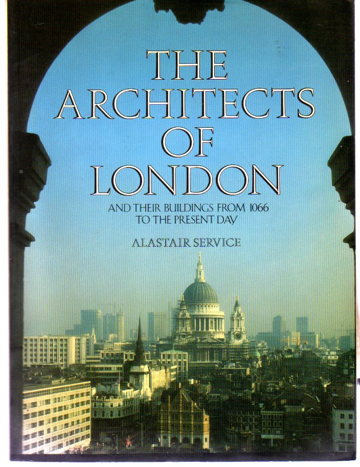 Image for The Architects of London, and Their Buildings from 1066 to the Present Day