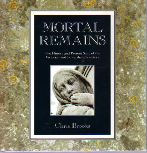 Image for Mortal Remains : The History and Present State of the Victorian and Edwardian Cemetery