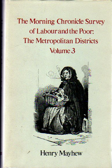 Image for The Morning Chronicle Survey of Labour and the Poor : The Metropolitan Districts  Volume  3