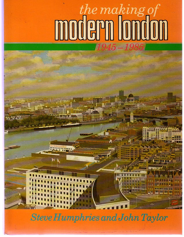 Image for The Making of Modern London : 1945-1985