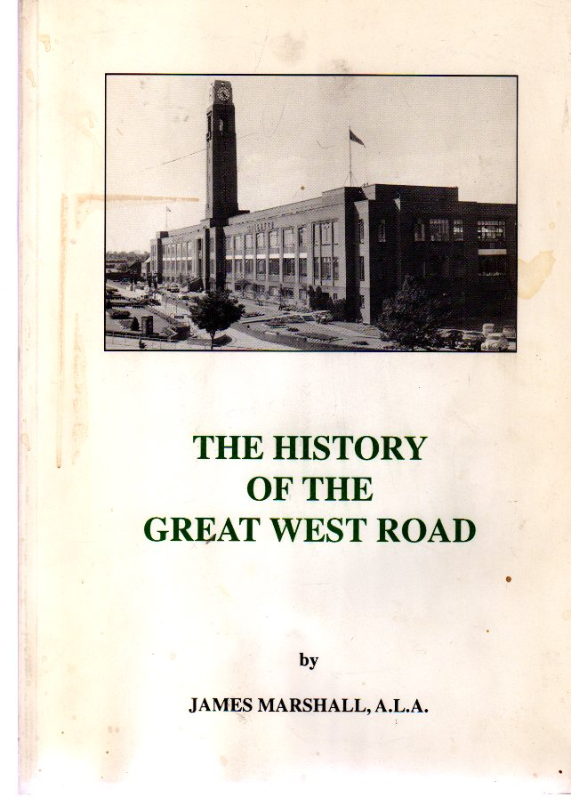 Image for The History of the Great West Road : Its Social and Economic Influence on the Surrounding Area