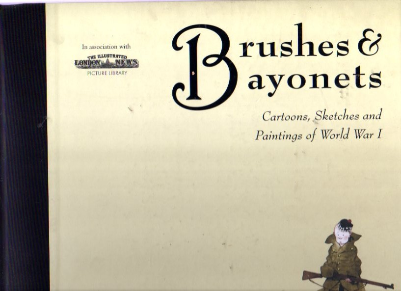 Image for Brushes and Bayonets : Cartoons, Sketches and Paintings of World War I