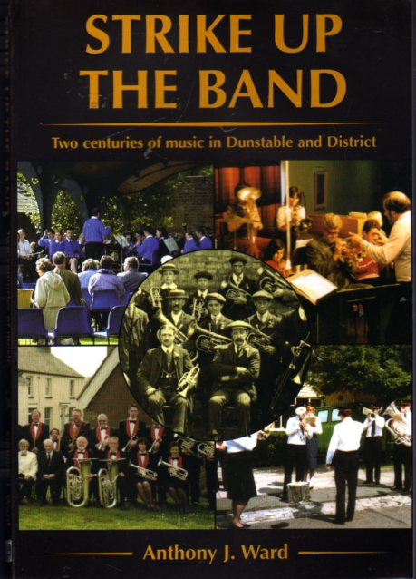 Image for Strike up the Band : Two Centuries of Music in Dunstable and District