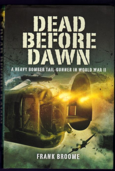 Image for Dead Before Dawn : A Heavy Bomber Tail-Gunner in World War II