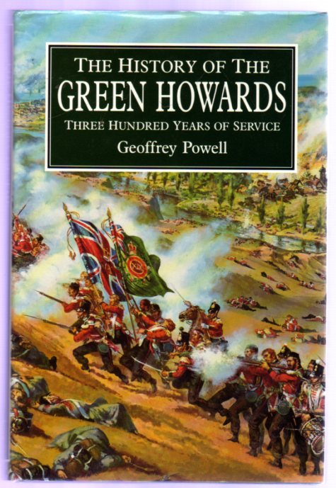 Image for The History of the Green Howards : Three Hundred Years Of Service