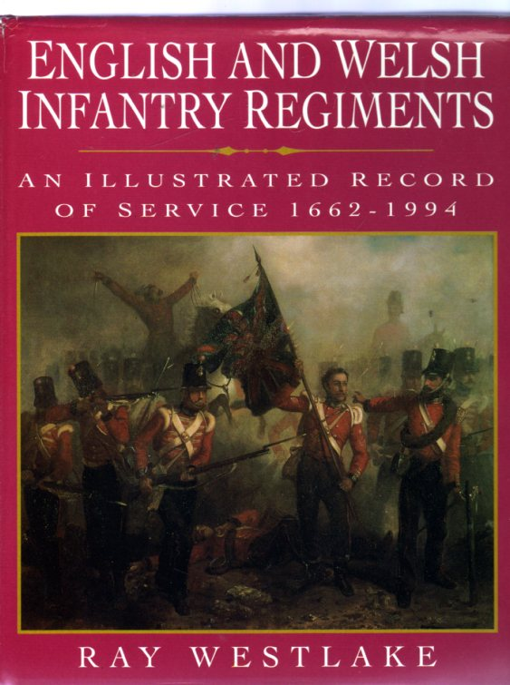 Image for English and Welsh Infantry Regiments : An Illustrated Record of Service, 1662-1994