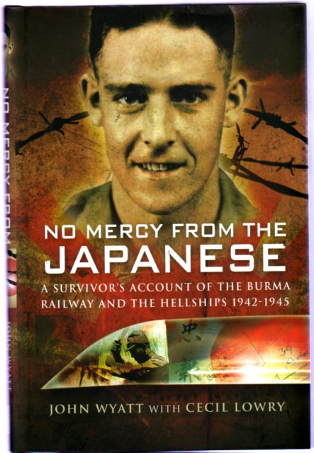 Image for No Mercy from the Japanese : A Survivors Account of the Burma Railway and the Hellships 1942-1945