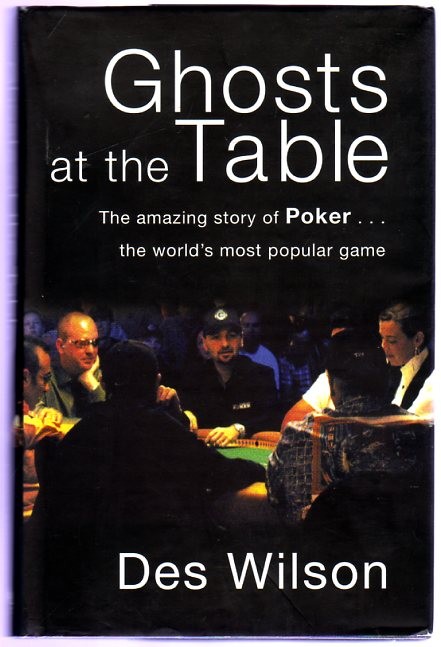 Image for Ghosts at the Table : The Amazing Story of Poker,,,, the World's Most Popular Game.