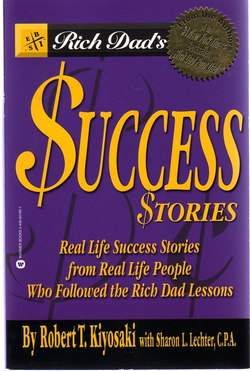 Image for Rich Dad's Success Stories : Real Life Success Stories from Real Life People Who Followed the Rich Dad Lessons
