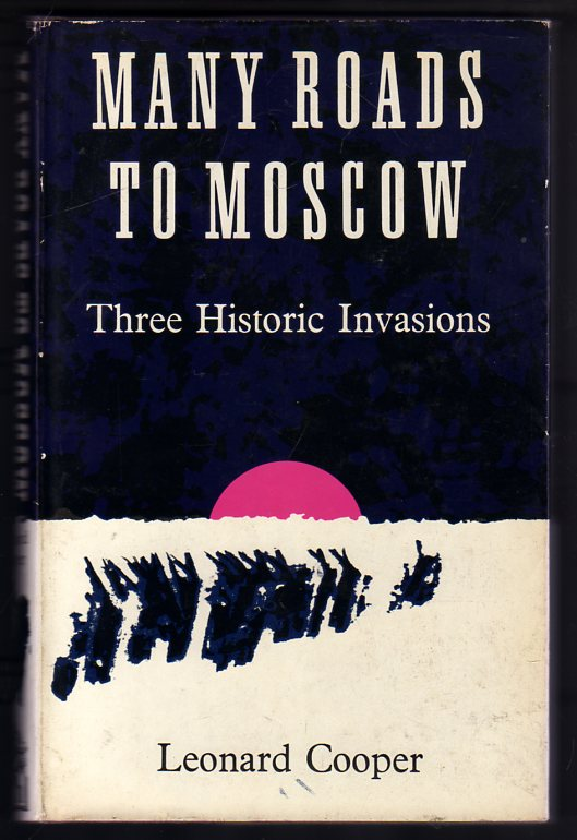 Image for Many Roads to Moscow : Three Historic Invasions