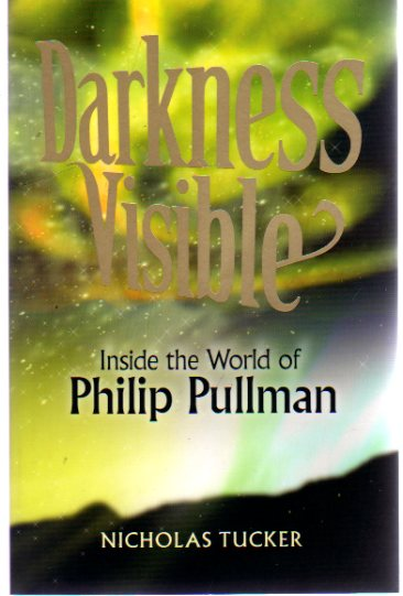 Image for Darkness Visible: Inside the World of Philip Pullman