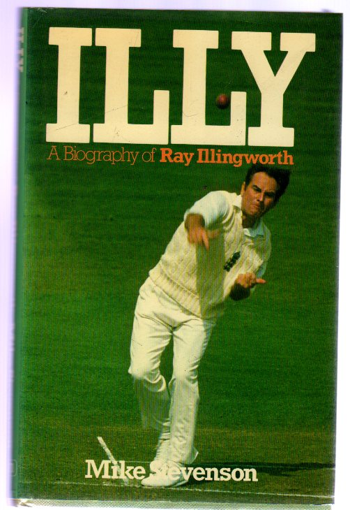 Image for Illy : A Biography of Ray Illingworth