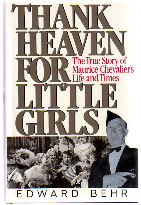 Image for Thank Heaven for Little Girls : The True Story of Maurice Chevalier's Life and Times