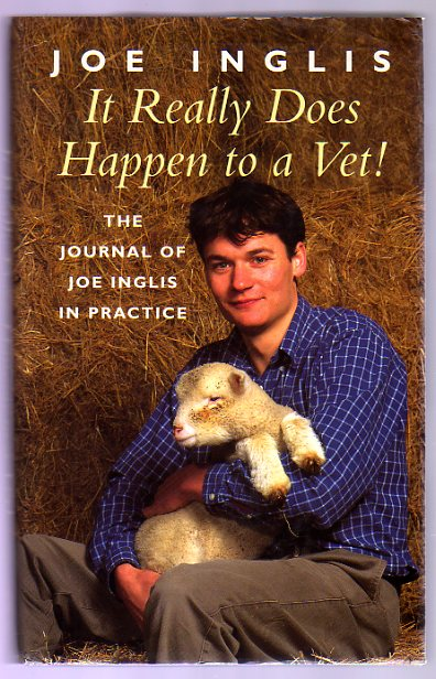Image for It Really Does Happen to a Vet : The Journal of Joe Inglis on Practice