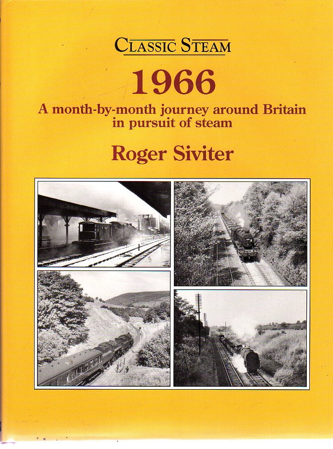 Image for Classic Steam 1966 : A Month-by-month Journey Around Britain in Pursuit of Steam