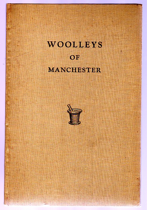 Image for Woolleys of Manchester : A Record of 150 Years in Pharmacy