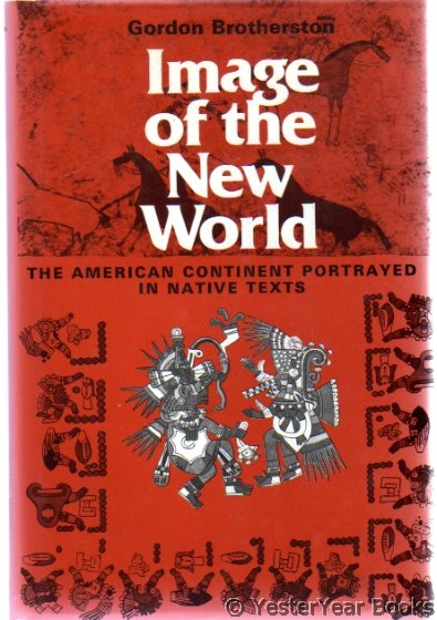 Image for Image of the New World : The American Continent Portrayed in Native Texts