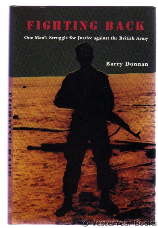 Image for Fighting Back : One Man's Struggle for Justice Against the British Army